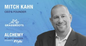 Mitch Kahn CEO and Co Founder of Grassroots